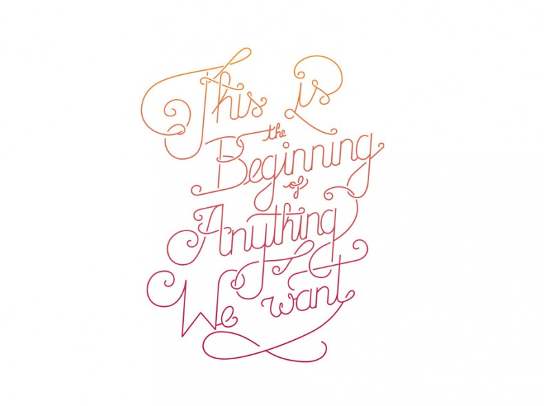 Lettering – This is the Beginning of Anything We want