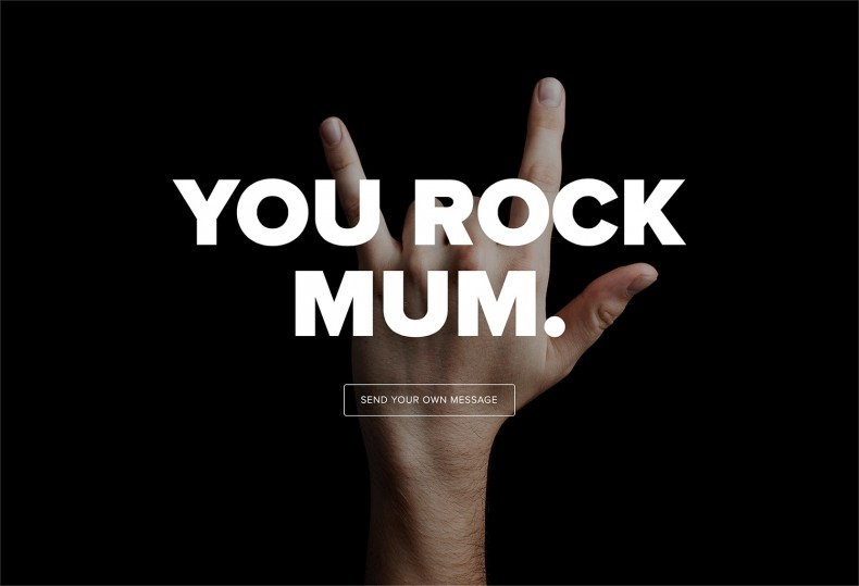 Send a Message – You rock mum.